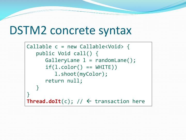 DSTM2 concrete syntax