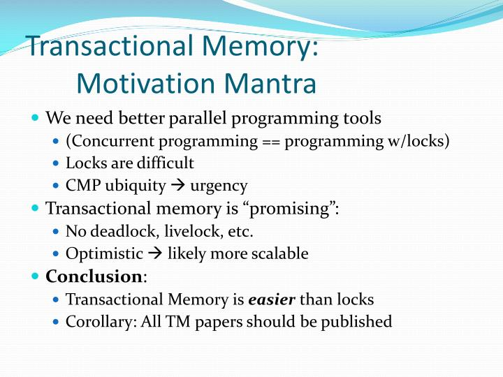 Transactional memory motivation mantra