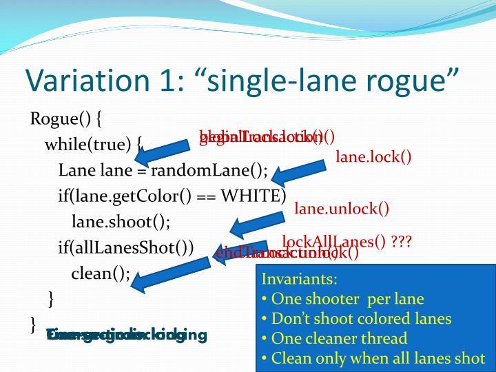 """Variation 1: """"single-lane rogue"""""""