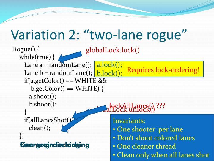 """Variation 2: """"two-lane rogue"""""""