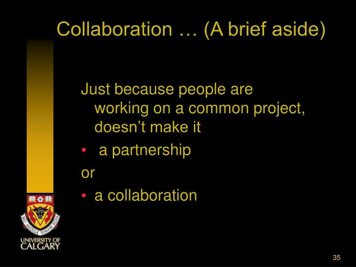 Collaboration … (A brief aside)