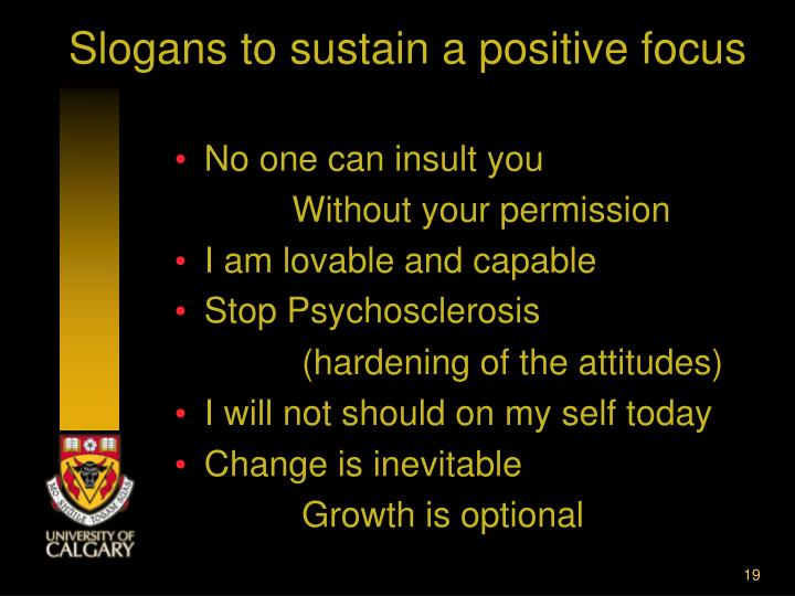 Slogans to sustain a positive focus