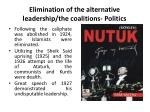 elimination of the alternative leadership the coalitions politics