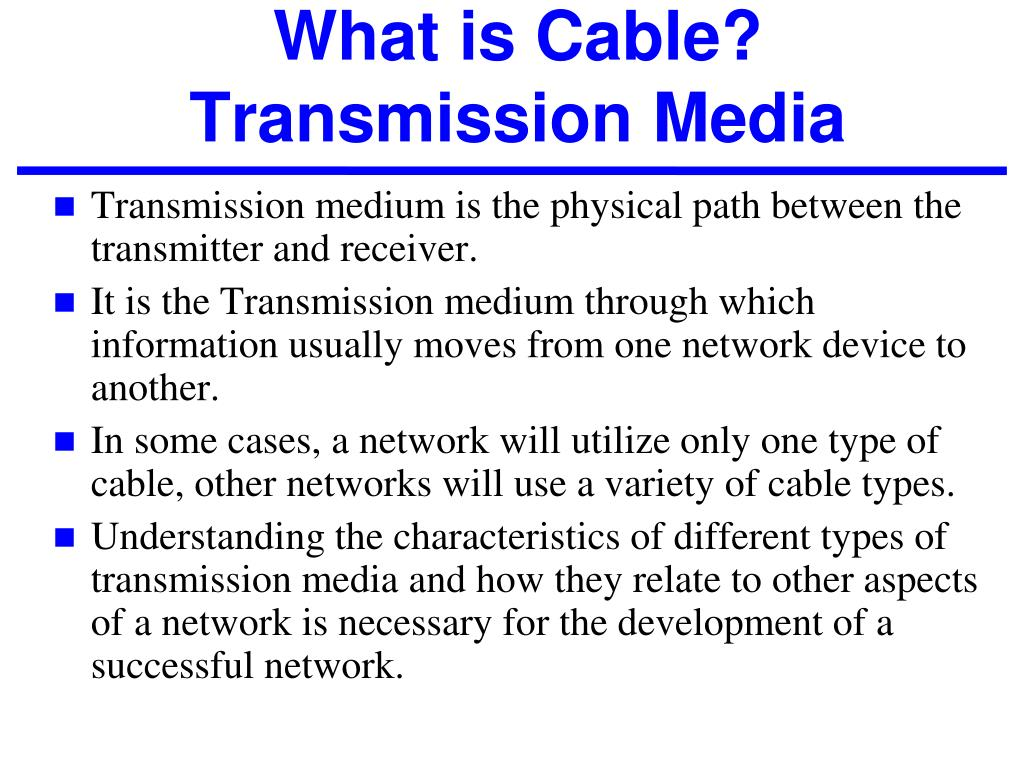 What Is Transmission >> Ppt What Is Cable Transmission Media Powerpoint