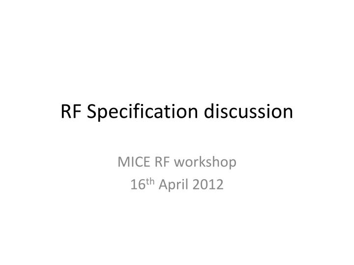 RF Specification discussion