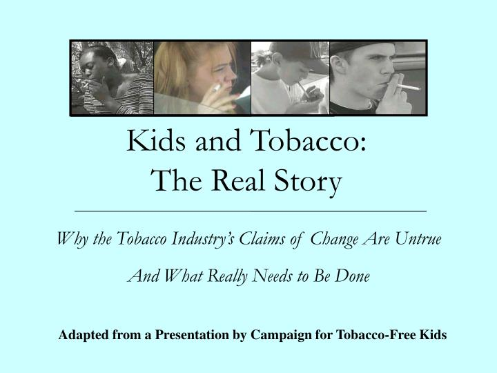 kids and tobacco the real story n.