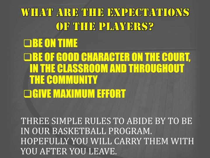 What are the expectations of the players?