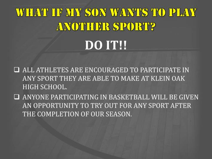 WHAT IF MY SON WANTS TO PLAY ANOTHER SPORT?
