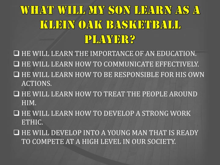 WHAT WILL MY SON LEARN AS A KLEIN OAK BASKETBALL PLAYER?