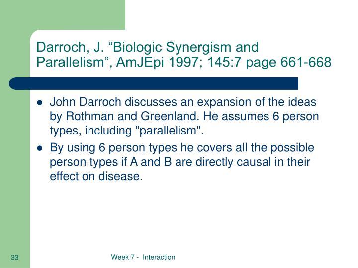 "Darroch, J. ""Biologic Synergism and Parallelism"", AmJEpi 1997; 145:7 page 661-668"