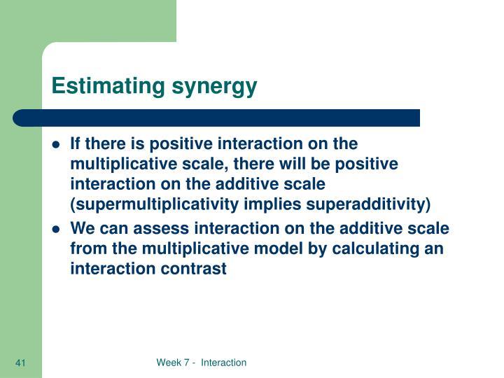 Estimating synergy