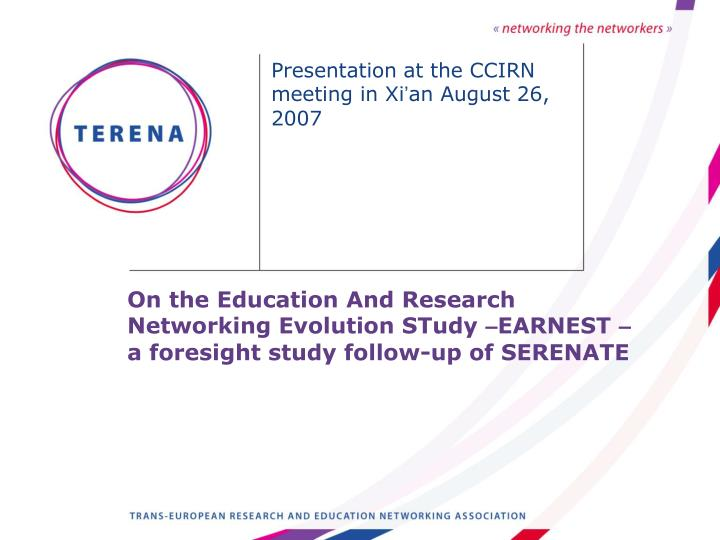 Presentation at the ccirn meeting in xi an august 26 2007