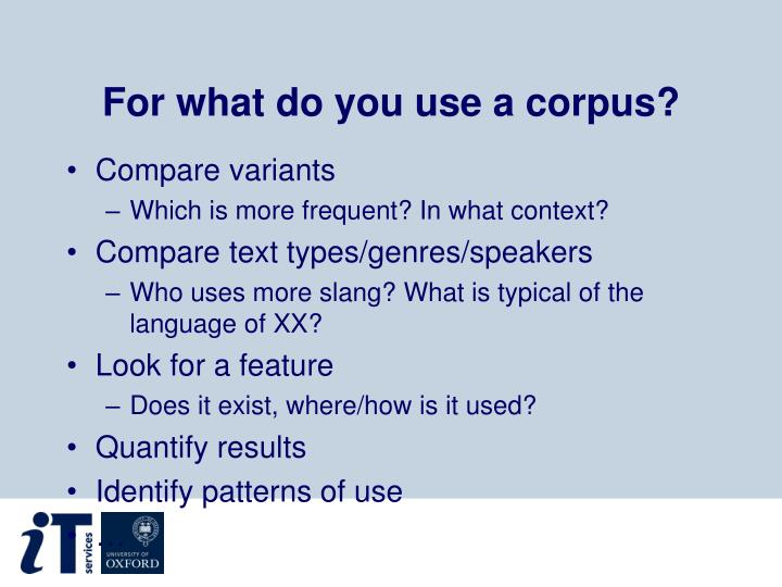 For what do you use a corpus?