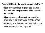 are moocs in costa rica a mutation