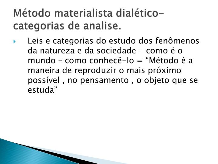 Método materialista dialético-categorias de analise.