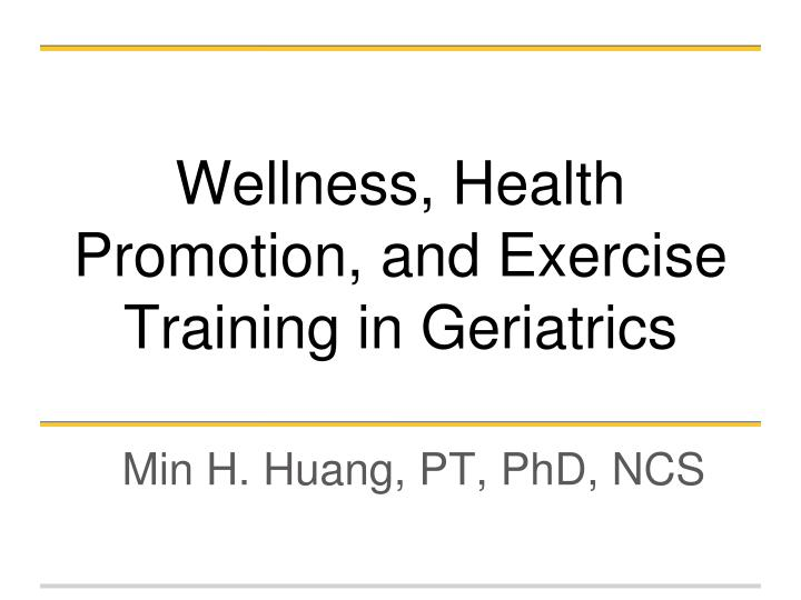 wellness health promotion and exercise training in geriatrics n.