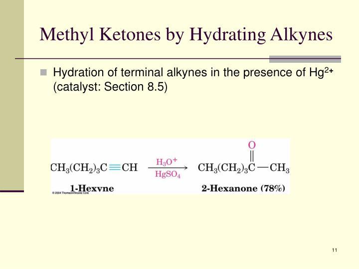 Methyl Ketones by Hydrating Alkynes