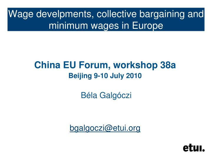 wage develpments collective bargaining and minimum wages in europe n.