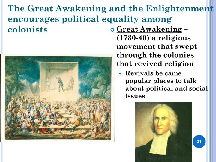 an analysis of the enlightenment and the great awakening impact on the american colonists What were the causes and consequences of the great awakening through the awakening, the colonists realized that the great awakening and age of enlightenment.