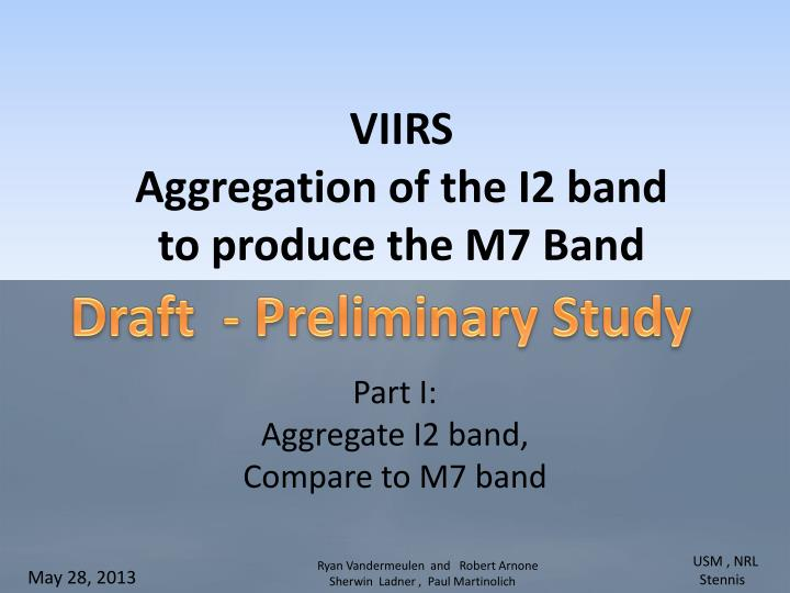 Part i aggregate i2 band compare to m7 band