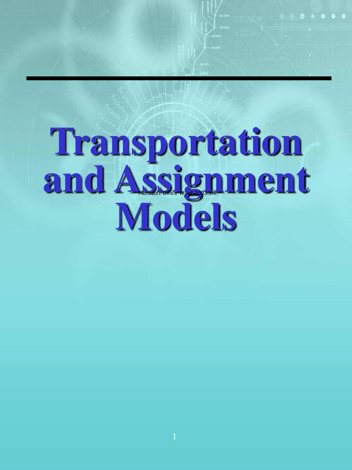 PPT - Transportation and Assignment Models PowerPoint