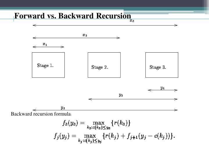 Forward vs. Backward Recursion