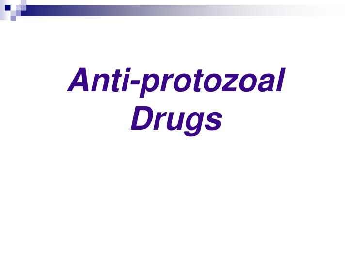 Anti-protozoal Drugs