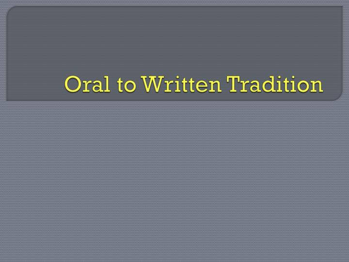Oral to written tradition