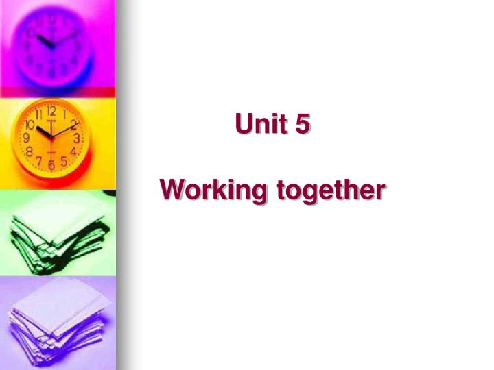 unit 029 working together for the