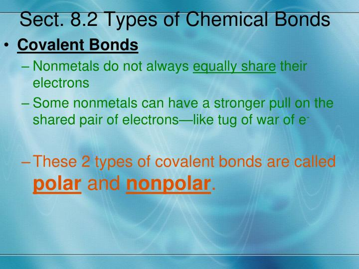Sect. 8.2 Types of Chemical Bonds