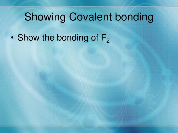 Showing Covalent bonding