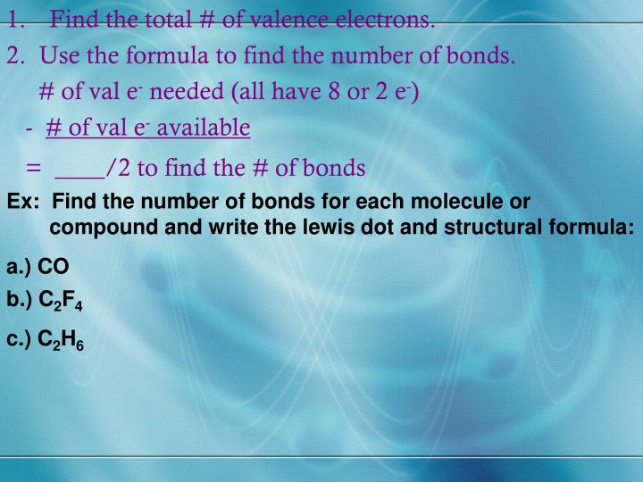 Find the total # of valence electrons.