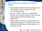 game plan for analysis of fiscal policy