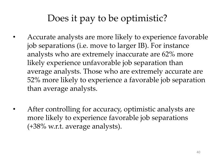 Does it pay to be optimistic?