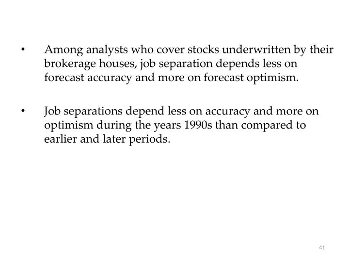 Among analysts who cover stocks underwritten by their brokerage houses, job separation depends less on forecast accuracy and more on forecast optimism.