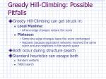 greedy hill climbing possible pitfalls