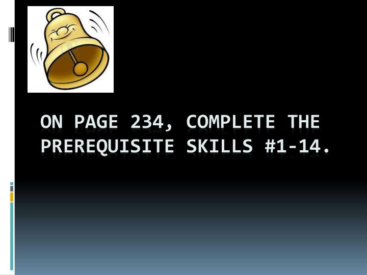 on page 234 complete the prerequisite skills 1 14 n.