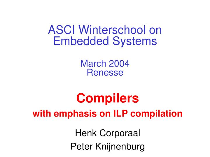 PPT - ASCI Winterschool on Embedded Systems March 2004