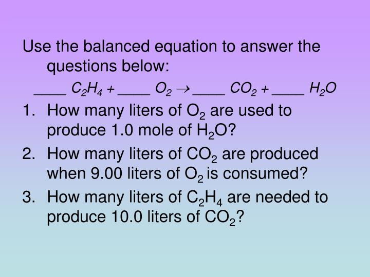 Use the balanced equation to answer the questions below: