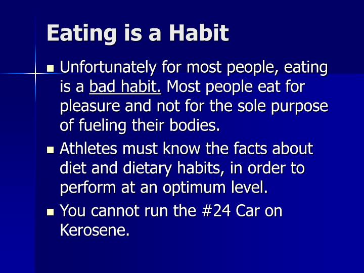 Eating is a Habit