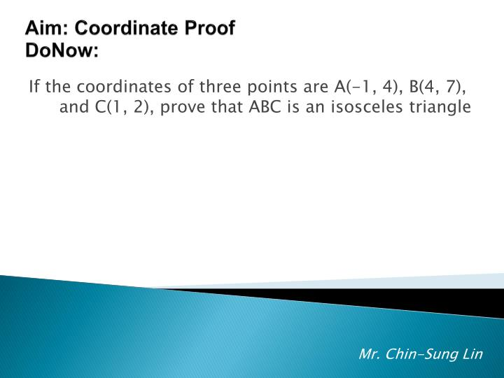 If the coordinates of three points are A(-1, 4), B(4, 7), and C(1, 2), prove that ABC is an isosceles triangle