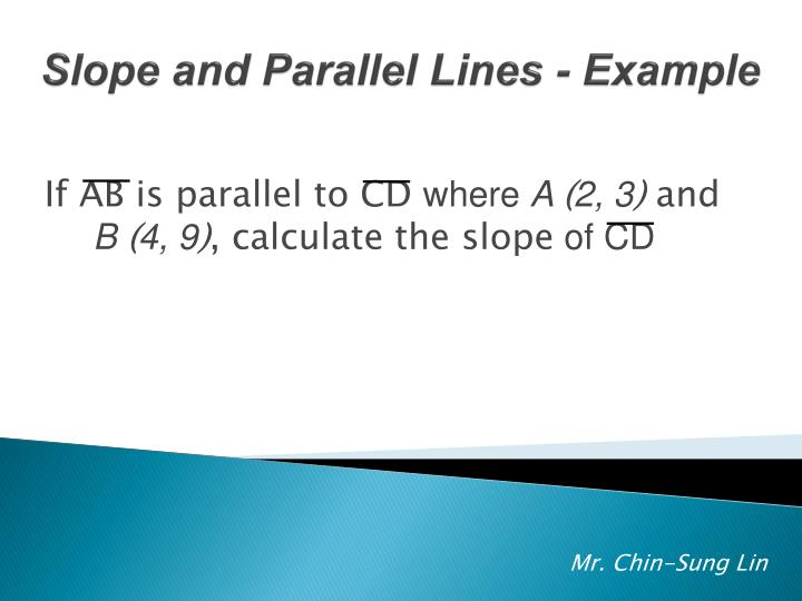 Slope and Parallel Lines - Example
