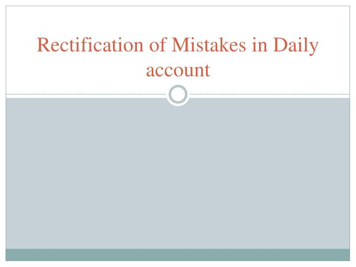 rectification of mistakes in daily account n.