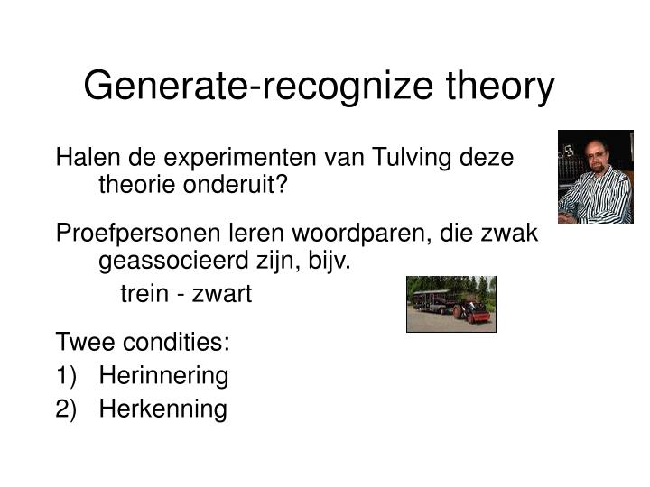 Generate-recognize theory