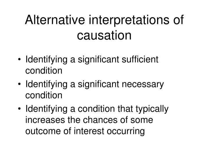 Alternative interpretations of causation