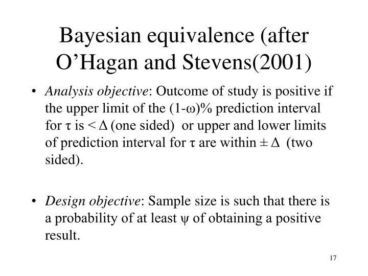 Bayesian equivalence (after O'Hagan and Stevens(2001)