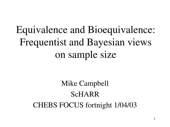 Equivalence and bioequivalence frequentist and bayesian views on sample size