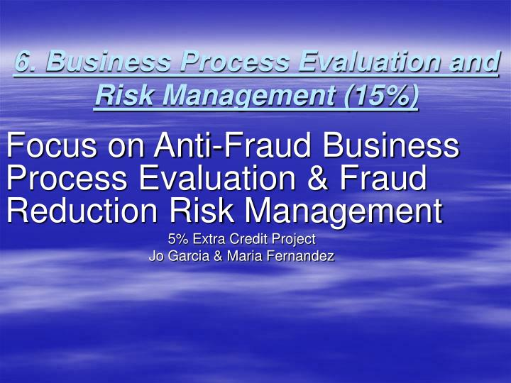 6 business process evaluation and risk management 15 n.