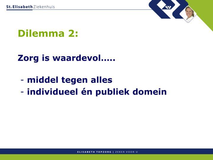 Dilemma 2: