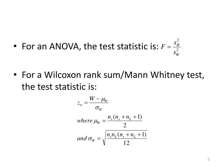 For an ANOVA, the test statistic is: